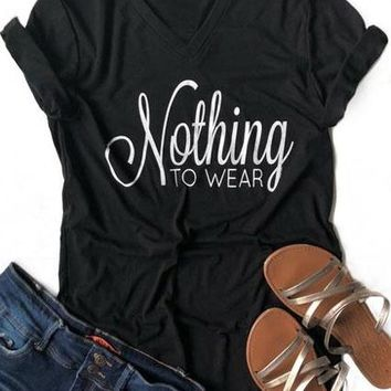Nothing To Wear Letter Print V-Neck T-Shirt