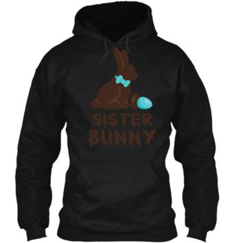 Chocolate Easter Sister Funny Bunny Family Couples T Shirt Pullover Hoodie 8 oz