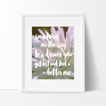 Sometimes On The Way to a Dream Typography #2, Wall Decor Ideas, Motivational Quote