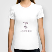 You Plus Me  T-shirt by secretgardenphotography [Nicola] | Society6