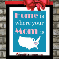 Mothers Day Gift: Home is where your Mom is Print, Mother From Daughter To Mom Mum Mommy Personalized Quote Art For Mom Wall Art Home Decor