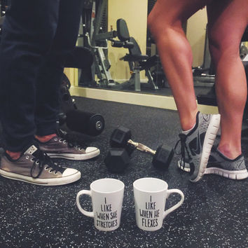 "Set of Two His and Hers Fitness Inspired Coffee Mugs - ""I Like When He Flexes"" / ""I Like When She Stretches"""
