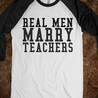 REAL MEN MARRY TEACHERS B TEE