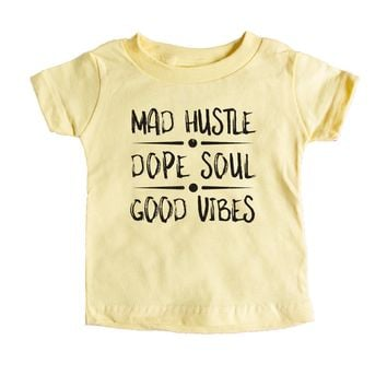 Mad Hustle. Dope Soul. Good Vibes. Baby Tee
