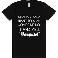 When You Really Want To Slap Someone Do It And Yell