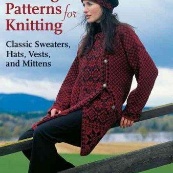 Norwegian Patterns for Knitting: Classic Sweaters, Hats, Vests, and Mittens