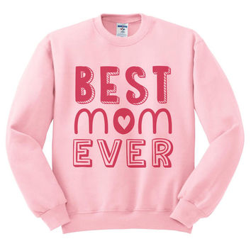 Pink Crewneck Best Mom Ever Mother's Day Sweatshirt Sweater Jumper Pullover