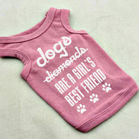 Dog Tanks for Dog Lovers. Dogs are a Girl's Best Friend Small Dog Shirt. Small Pet Clothes. Gift for Pet Lover.