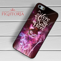 Quotes Cheshire cat Alice in Wonderland - zFzF for  iPhone 4/4S/5/5S/5C/6/6+s,Samsung S3/S4/S5/S6 Regular/S6 Edge,Samsung Note 3/4