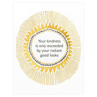 Radiant Your Kindness Greeting Card