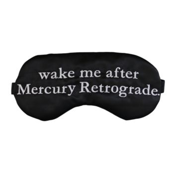 WAKE ME AFTER MERCURY RETROGRADE