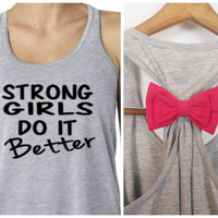 Bow Workout Tank, Strong Girls Do It Better, Fitness Tank, Workout Tank, Gym Shirt, Workout tank with bow