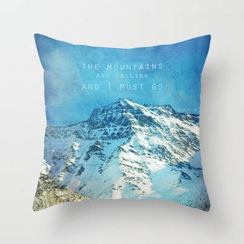 Adventure. The mountains are calling, and I must go. John Muir. Throw Pillow by Guido Montañés