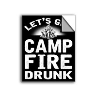 """FREE SHIPPING - """"Camp Fire Drunk"""" Vinyl Decal Sticker (6"""" tall) - Limited Time Only!"""