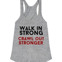 walk in strong crawl out stronger workout racerback tank top