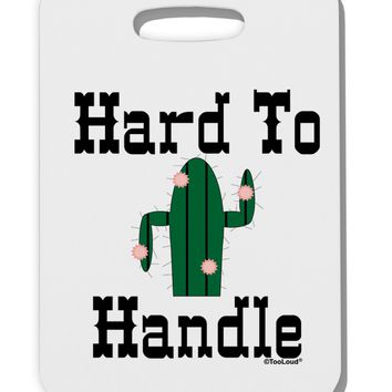 Hard To Handle Cactus Thick Plastic Luggage Tag by TooLoud
