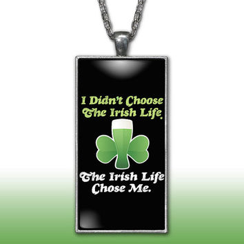 Irish Pendant Charm Necklace Irish Life Chose Me Beer Four Leaf Clover St Patricks Day Gift Custom Charm Necklace, Silver Plated Jewelry