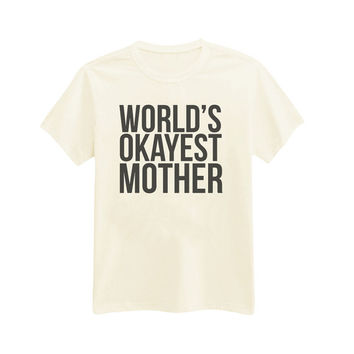 381 - World's Okayest Mother - Mom - Mother's Day T-Shirt - Printed T-Shirt - by HeartOnMyFingers
