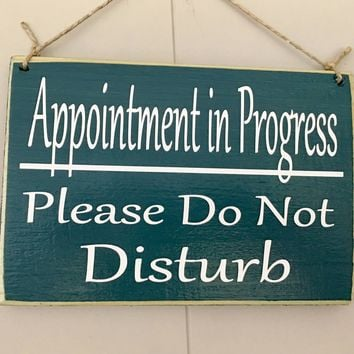 10x8 Appointment In Progress Wood Sign