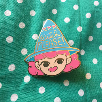 Witch Please Enamel Pin