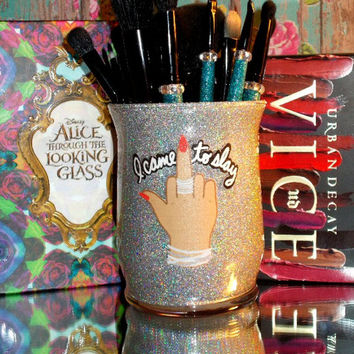 I Came To Slay Makeup Brush Holder - YOU CUSTOMIZE!