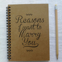 Script Font- Reasons I want to Marry You -  5 x 7 journal