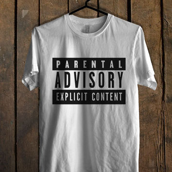 Parental advisory explicit content T Shirt Mens T Shirt and Womens T Shirt *