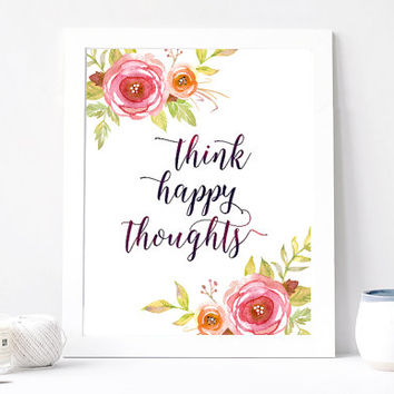 Think Happy Toughts Poster, Aquarelle Flowers, Flower Wreath, Inspirational Quote Print, Motivation, Watercolor Gift
