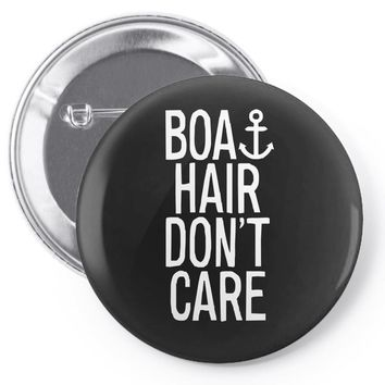 boat hair don't care Pin-back button