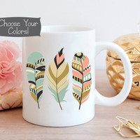 FEATHER Coffee Mug, Tribal Aztec, Business Office Decor, Gift for Her, Boss Gift, Quote Mug, Office Idea, Birthday Gift, College Dorm Decor