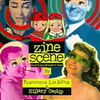 Zine Scene: The Do It Yourself Guide to Zines