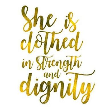 She is Clothed in Strength and Dignity | Printed Gold Typography Art Print