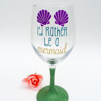 I'd Rather Be A Mermaid // Wine Glass