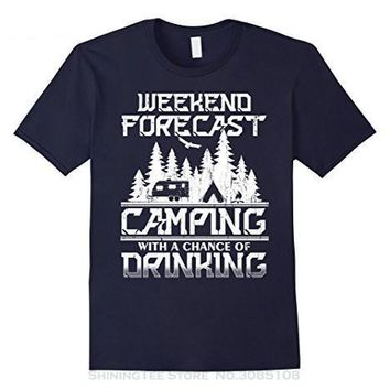 Weekend Forecast Camping With A Chance Of Drinking - T-Shirt