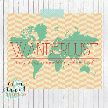 Wanderlust Quote Chevron Map Print Wall Decor Art / Map Print/ Map Decor/ Typography/ Motivational/ Inspirational Print/ Quote Print