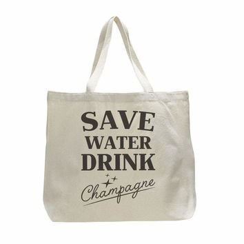 Save Water Drink Champagne - Trendy Natural Canvas Bag - Funny and Unique - Tote Bag