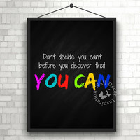 You can | Motivation | Colorful | Teacher | School | Chalkboard | Elementary school | Quote | Art Print | Typography | Classroom | Printable