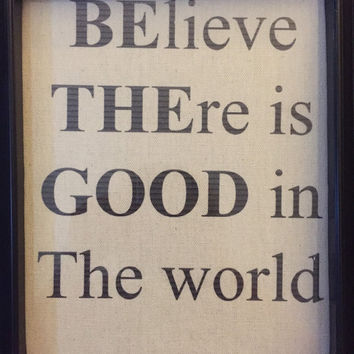 Burlap print, stay kind, rustic decor, be brave, dream big, believe there is good in the world, be the good, burlap set