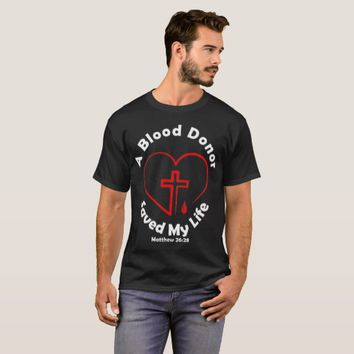 Blood Donor Saved My Life T-Shirts