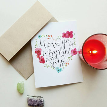 Valentine's day card, love card, greeting cards, I love you, bushel and a peck, card for daughter, card for mom, card for grandma