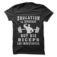 Education Is Important But Big Biceps Are Importanter