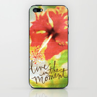 Live In The Moment - Photo Inspiration iPhone & iPod Skin by Misty Diller of Misty Michelle Design