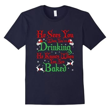 He Knows When You Are Drinking Funny Christmas T Shirt