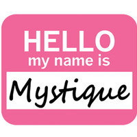 Mystique Hello My Name Is Mouse Pad
