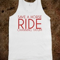 save a horse ride channing tatum-Unisex White Tank