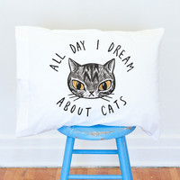 All Day I Dream About Cats pillow case