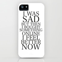 I was sad. But I'm Happy now  iPhone & iPod Case by Sara Eshak