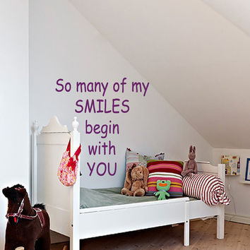 Wall Decals Quote So Many Of My Smiles Begin With You Home Vinyl Decal Sticker Kids Nursery Baby Room Decor kk18