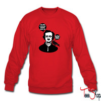 Just a Poe Boy sweatshirt