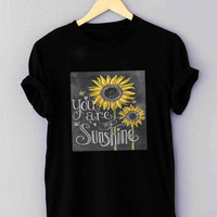 You are My Sunshine - T Shirt for man shirt, woman shirt XS / S / M / L / XL / 2XL / 3XL *01*
